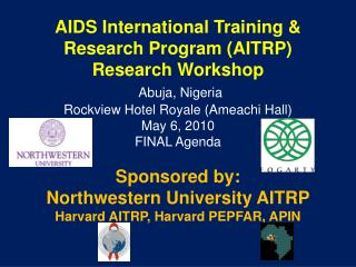 AIDS International Training  Research Program AITRP Research Workshop  Abuja, Nigeria Rockview Hotel Royale Ameachi Hall