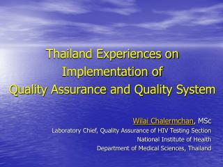 Thailand Experiences on Implementation of  Quality Assurance and Quality System