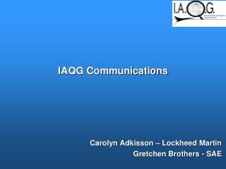 IAQG Communications