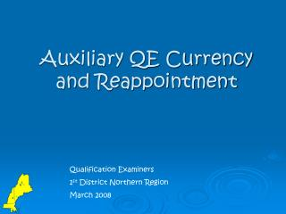 Auxiliary QE Currency and Reappointment