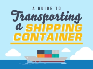 Transporting Shipping Containers: A Guide