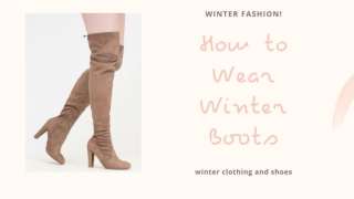 How to Wear Winter Boots