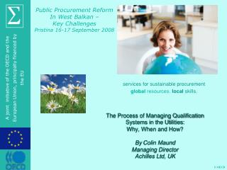 The Process of Managing Qualification Systems in the Utilities: Why, When and How? By  Colin Maund Managing Director Ach