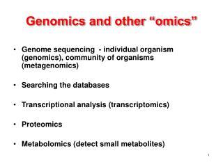 Genomics and other  omics