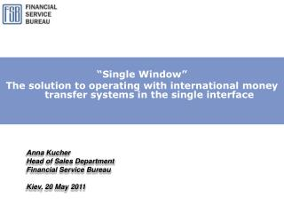 Single Window   The solution to operating with international money transfer systems in the single interface