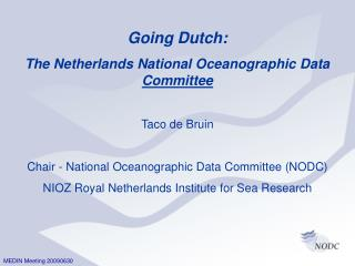 MEDIN Meeting 20090630 Going Dutch: