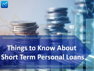 Things to know about short term personal loans