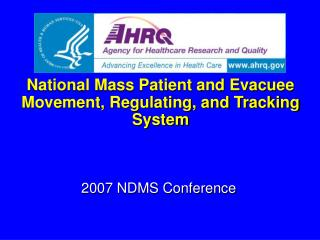 National Mass Patient and Evacuee Movement, Regulating, and Tracking System