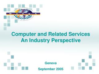 Computer and Related Services An Industry Perspective Geneva September 2005