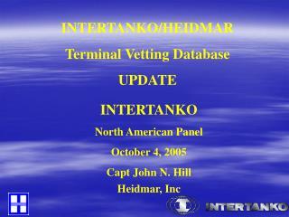INTERTANKO/HEIDMAR Terminal Vetting Database UPDATE