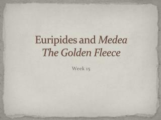 Euripides and  Medea The Golden Fleece