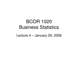 BCOR 1020 Business Statistics
