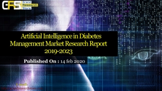 Artificial Intelligence in Diabetes Management Market Research Report 2019-2023