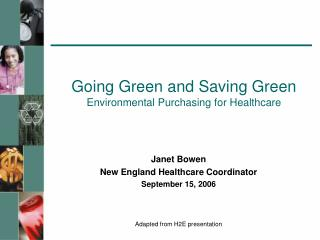 Going Green and Saving Green Environmental Purchasing for Healthcare