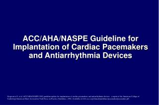 ACC/AHA/NASPE Guideline for Implantation of Cardiac Pacemakers and Antiarrhythmia Devices