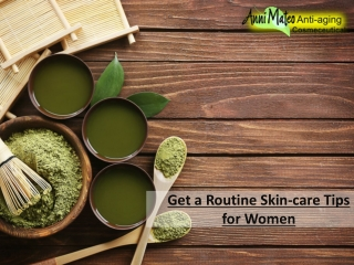 Get a Routine Skin-care Tips for Women