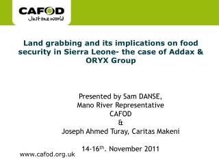 Land grabbing and its implications on food security in Sierra Leone- the case of Addax & ORYX Group