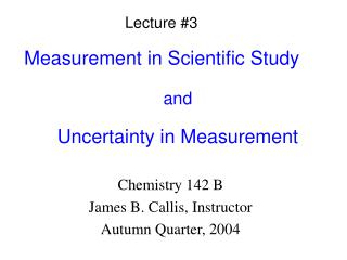 Measurement in Scientific Study and Uncertainty in Measurement