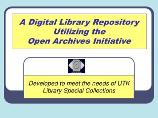 A Digital Library Repository Utilizing the Open Archives Initiative