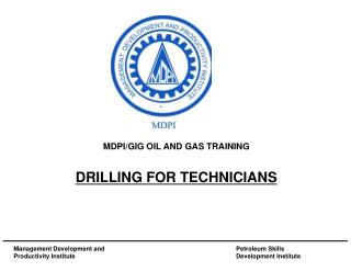 MDPI/GIG OIL AND GAS TRAINING DRILLING FOR TECHNICIANS