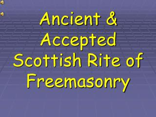 Ancient & Accepted Scottish Rite of Freemasonry
