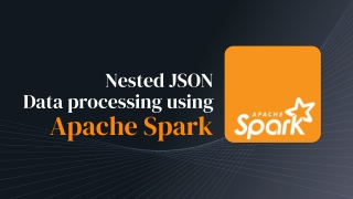 Nested JSON data processing using Apache Spark with Coding