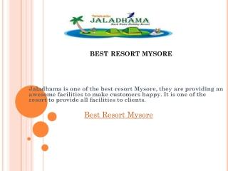 Best resort Mysore