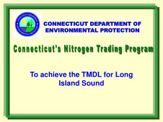 To achieve the TMDL for Long Island Sound