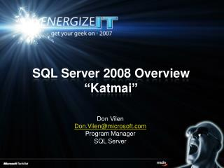 "SQL Server 2008 Overview ""Katmai"""