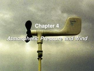 Chapter 4 Atmospheric Pressure and Wind
