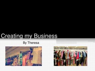 Creating my Business