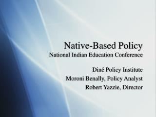 Native-Based Policy National Indian Education Conference