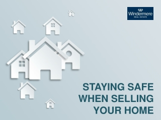 Staying Safe When Selling Your Home | Windermere Willamette Valley Lebanon