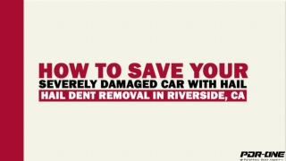 How To Save Your Severely Damaged Car With Hail Dent Removal In Riverside, CA