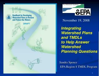 Sandra Spence EPA Region 8 TMDL Program