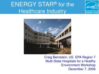 ENERGY STAR ® for the Healthcare Industry