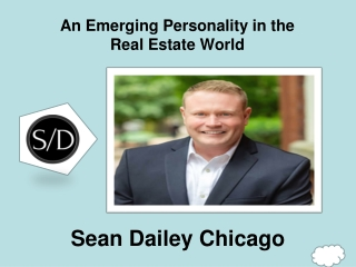 An Emerging Personality in the Real Estate - Sean Dailey Chicago