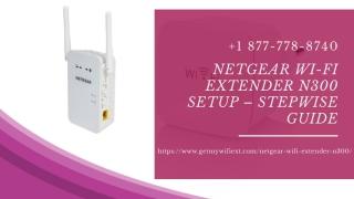 Looking experts for Netgear WiFi Range Extender n300   Extending the WiFi Range –Call Now