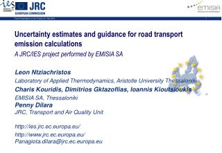Uncertainty estimates and guidance for road transport emission calculations A JRC/IES project performed by EMISIA SA Leo