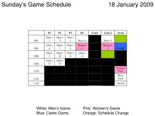 White: Men's Game	Pink: Women's Game Blue: Cadre Game	Orange: Schedule Change