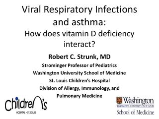 Viral Respiratory Infections  and asthma:  How does vitamin D deficiency interact?