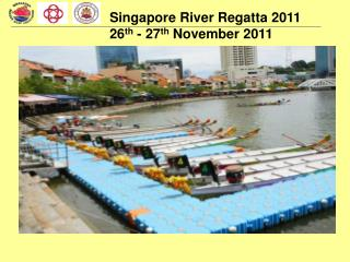 Singapore River Regatta 2011  26th - 27th November 2011