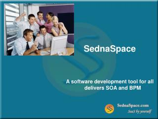 SednaSpace    A software development tool for all delivers SOA and BPM