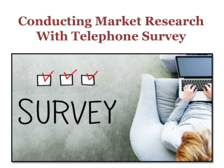 Conducting Market Research With Telephone Survey
