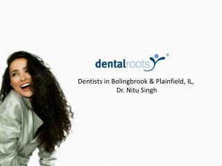 Naperville Illinois Cosmetic Dentist Dr. Nitu Singh DMD