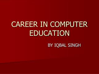 CAREER IN COMPUTER EDUCATION