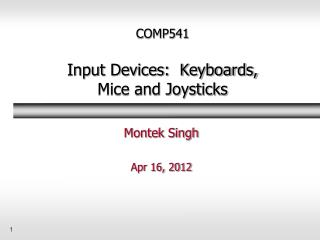 COMP541  Input Devices:  Keyboards, Mice and Joysticks