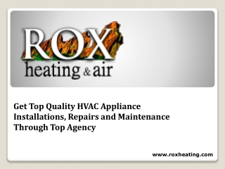 Get Top Quality HVAC Appliance Installations, Repairs and Maintenance Through Top Agency