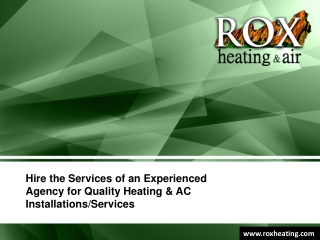Hire the Services of an Experienced Agency for Quality Heating & AC InstallationsServices