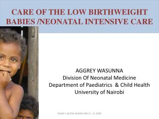 CARE OF THE LOW BIRTHWEIGHT BABIES /NEONATAL INTENSIVE CARE